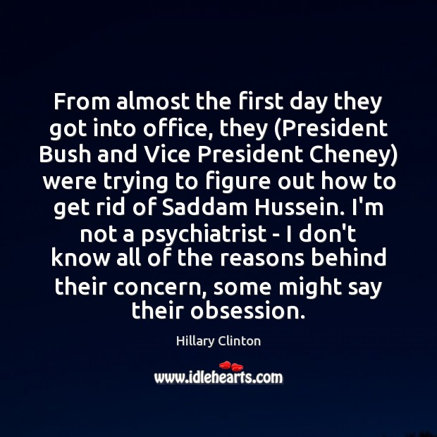 From almost the first day they got into office, they (President Bush Image