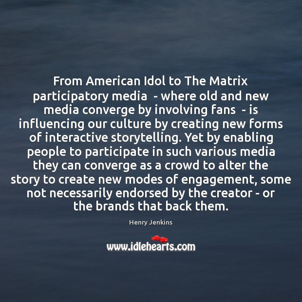 From American Idol to The Matrix participatory media  – where old and Image