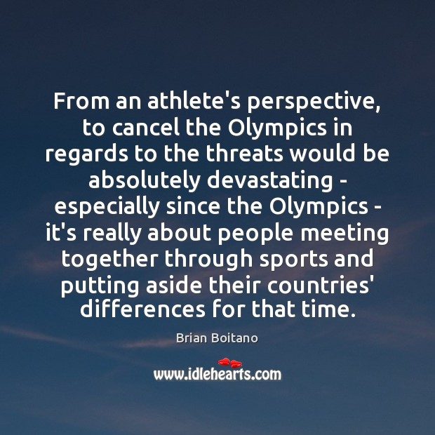 From an athlete's perspective, to cancel the Olympics in regards to the Image