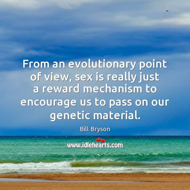From an evolutionary point of view, sex is really just a reward Image