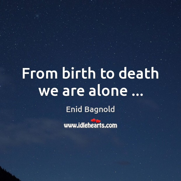 From birth to death we are alone … Image