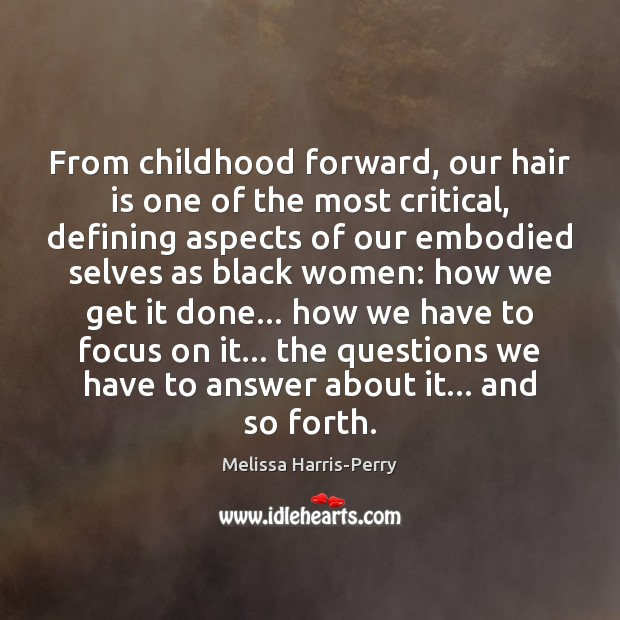 Image, From childhood forward, our hair is one of the most critical, defining