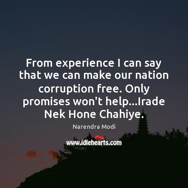 From experience I can say that we can make our nation corruption Narendra Modi Picture Quote