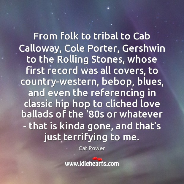 Image, From folk to tribal to Cab Calloway, Cole Porter, Gershwin to the