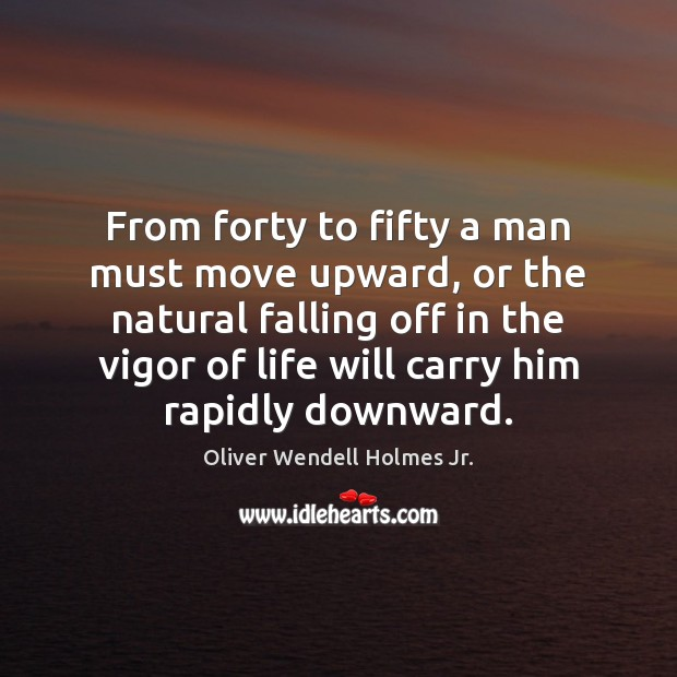 From forty to fifty a man must move upward, or the natural Image