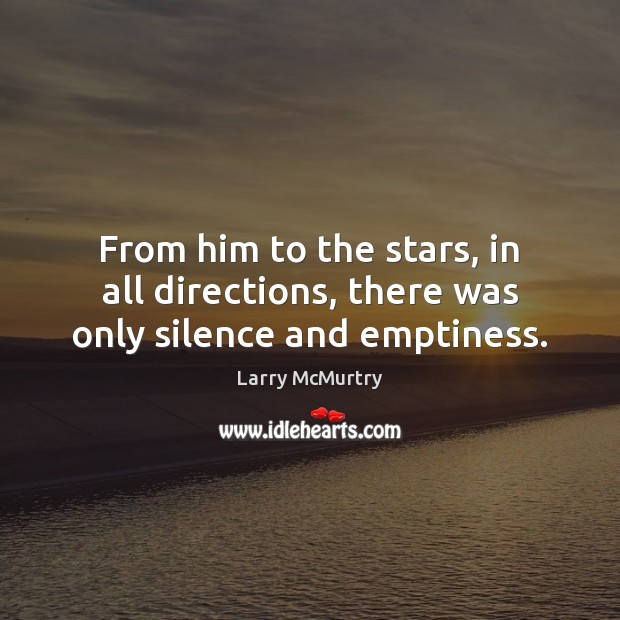 From him to the stars, in all directions, there was only silence and emptiness. Image