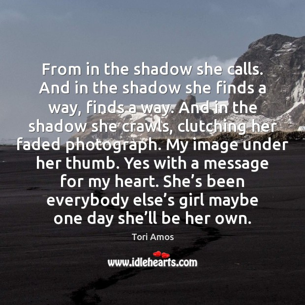 From in the shadow she calls. And in the shadow she finds Image