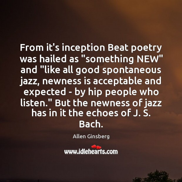 "From it's inception Beat poetry was hailed as ""something NEW"" and ""like Image"