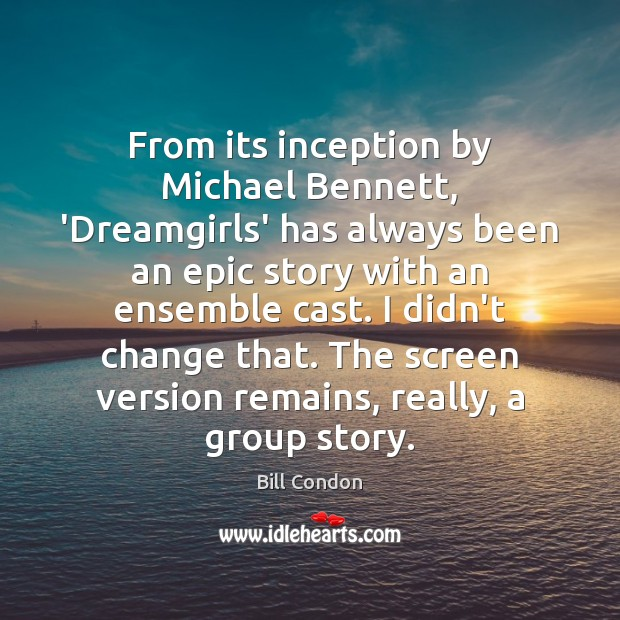 Image, From its inception by Michael Bennett, 'Dreamgirls' has always been an epic