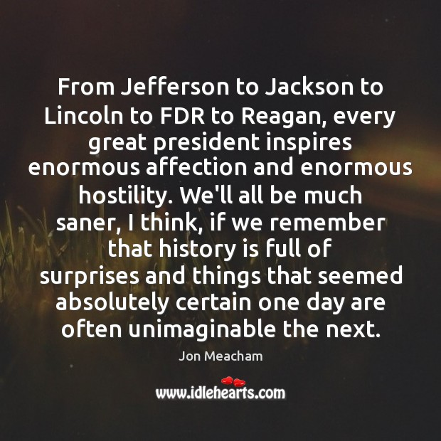 From Jefferson to Jackson to Lincoln to FDR to Reagan, every great Image