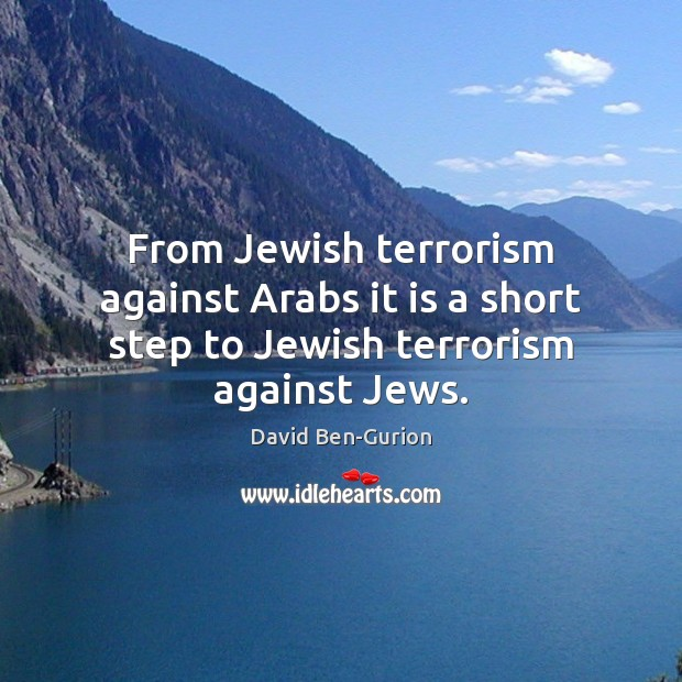 From Jewish terrorism against Arabs it is a short step to Jewish terrorism against Jews. Image