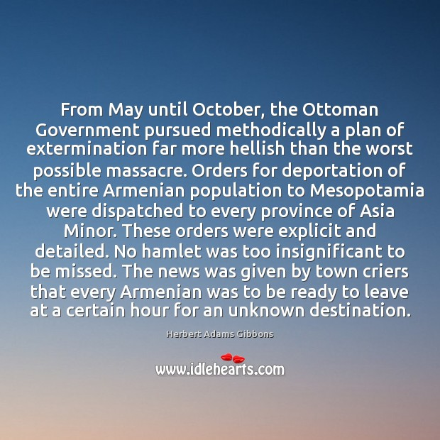 From May until October, the Ottoman Government pursued methodically a plan of Image