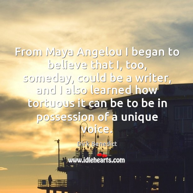 Image, From Maya Angelou I began to believe that I, too, someday, could