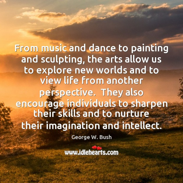 From music and dance to painting and sculpting, the arts allow us Image