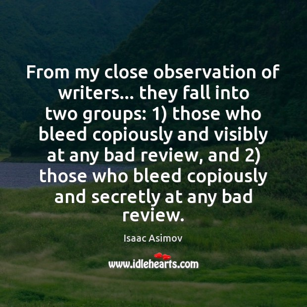 Image, From my close observation of writers… they fall into two groups: 1) those