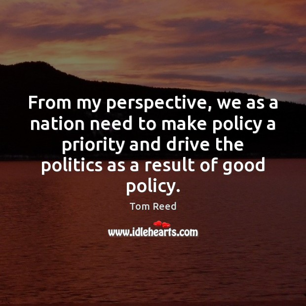From my perspective, we as a nation need to make policy a Image