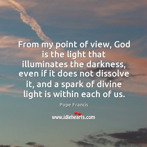 From my point of view, God is the light that illuminates the Image
