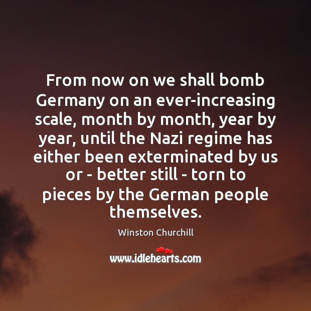 Image, From now on we shall bomb Germany on an ever-increasing scale, month
