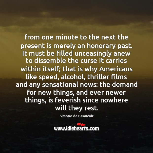 Image, From one minute to the next the present is merely an honorary
