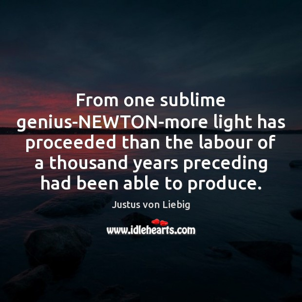 Image, From one sublime genius-NEWTON-more light has proceeded than the labour of a