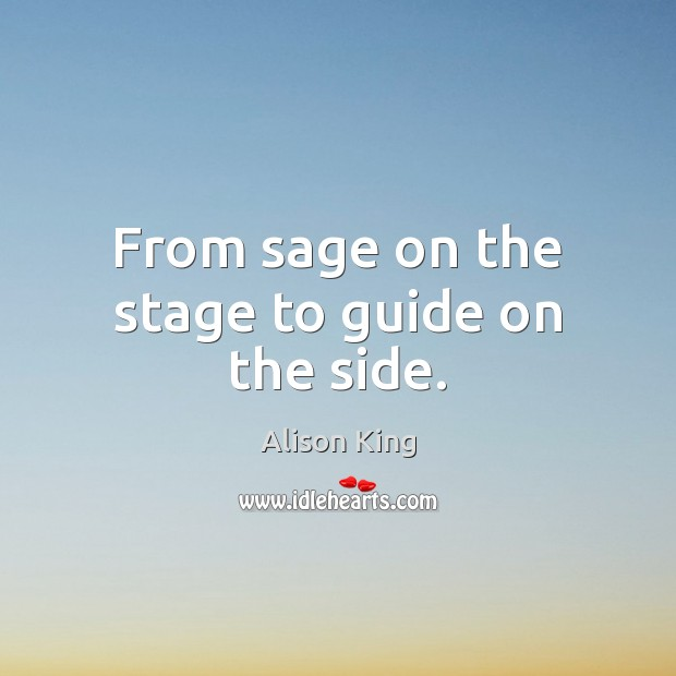Image, From sage on the stage to guide on the side.