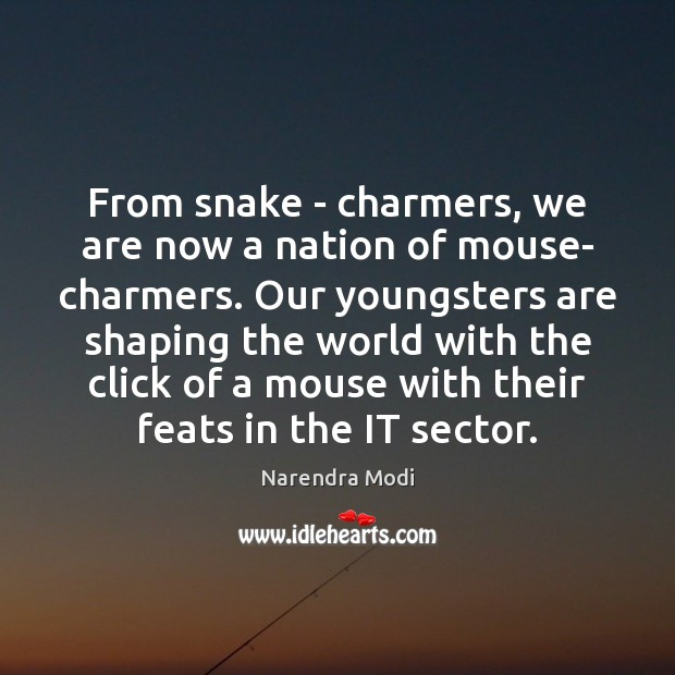 Image, From snake – charmers, we are now a nation of mouse- charmers.