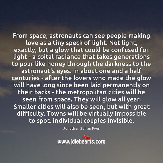Image, From space, astronauts can see people making love as a tiny speck