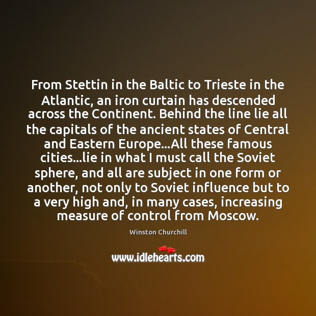 Image about From Stettin in the Baltic to Trieste in the Atlantic, an iron