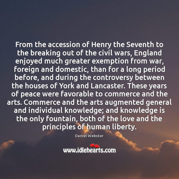 From the accession of Henry the Seventh to the breaking out of Daniel Webster Picture Quote