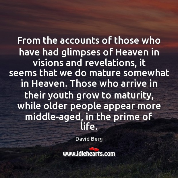 From the accounts of those who have had glimpses of Heaven in David Berg Picture Quote