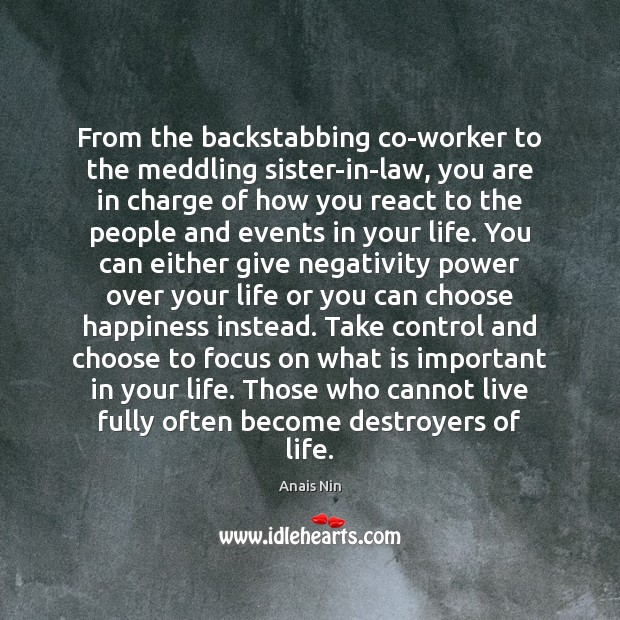 Focus On What You Can Control Quotes: Anais Nin Picture Quote: From The Backstabbing Co-worker