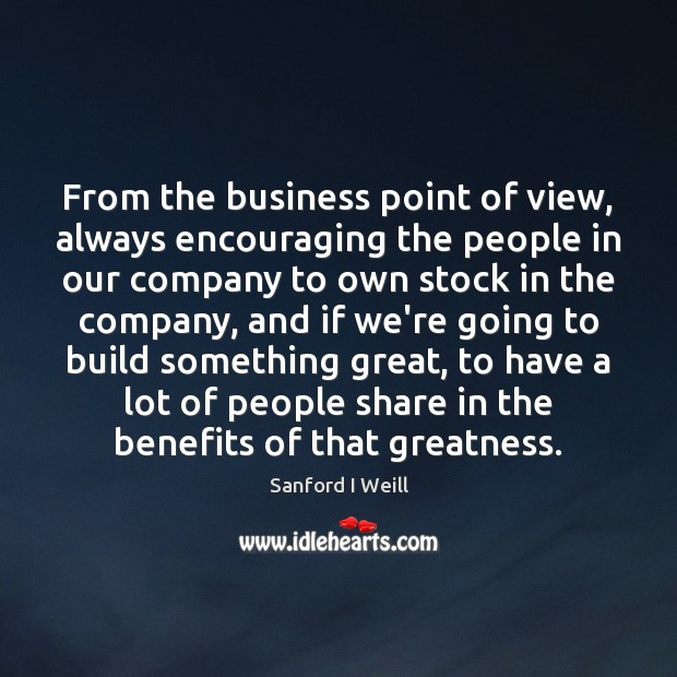 From the business point of view, always encouraging the people in our Image