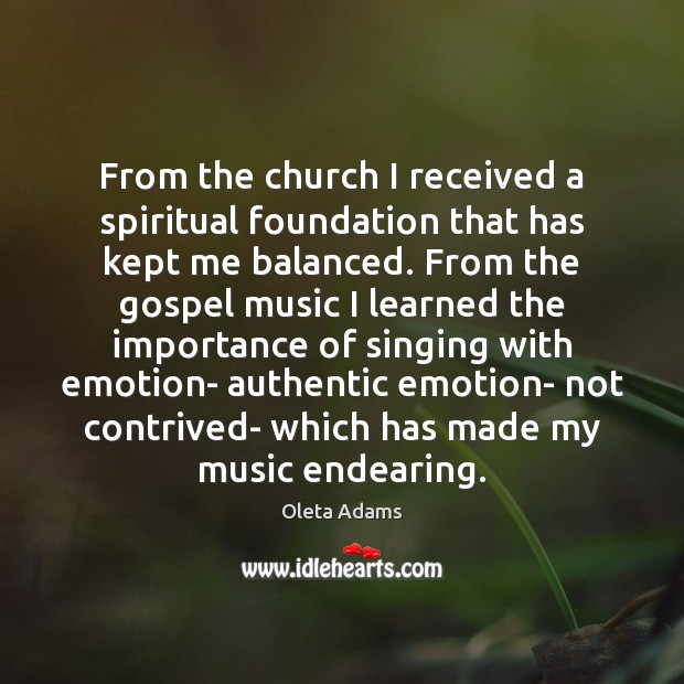 From the church I received a spiritual foundation that has kept me Oleta Adams Picture Quote