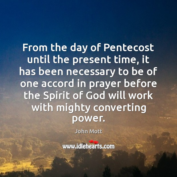From the day of Pentecost until the present time, it has been Image