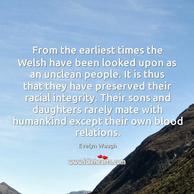 Image, From the earliest times the Welsh have been looked upon as an