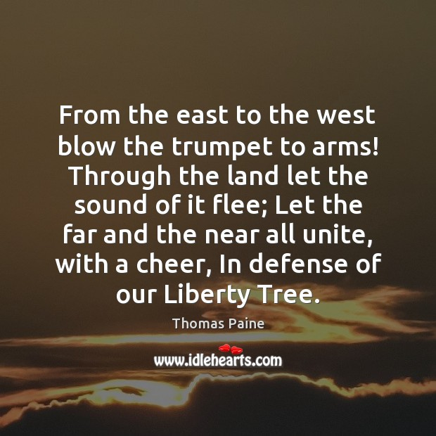 Image, From the east to the west blow the trumpet to arms! Through