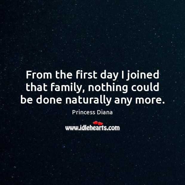 From the first day I joined that family, nothing could be done naturally any more. Image