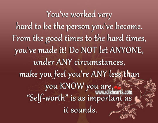 Self-Worth Is As Important As It Sounds.