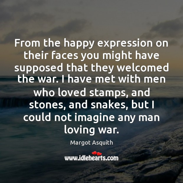 From the happy expression on their faces you might have supposed that Margot Asquith Picture Quote