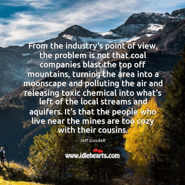 From the industry's point of view, the problem is not that coal Image