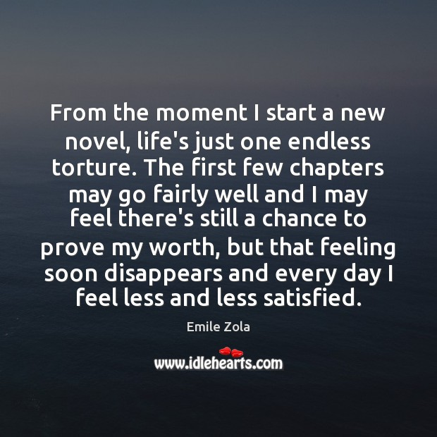 From the moment I start a new novel, life's just one endless Image