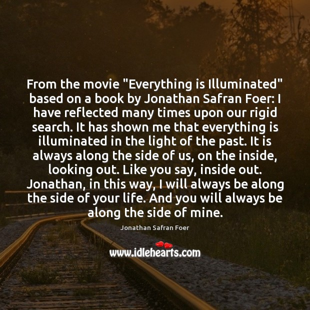 """From the movie """"Everything is Illuminated"""" based on a book by Jonathan Image"""