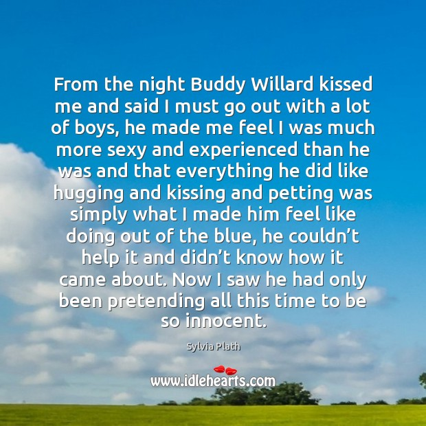 From the night Buddy Willard kissed me and said I must go Kissing Quotes Image