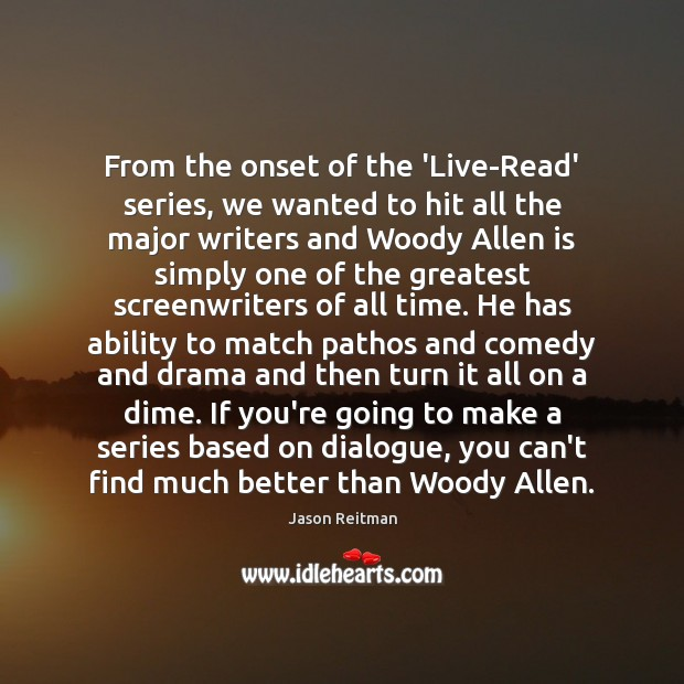 From the onset of the 'Live-Read' series, we wanted to hit all Jason Reitman Picture Quote
