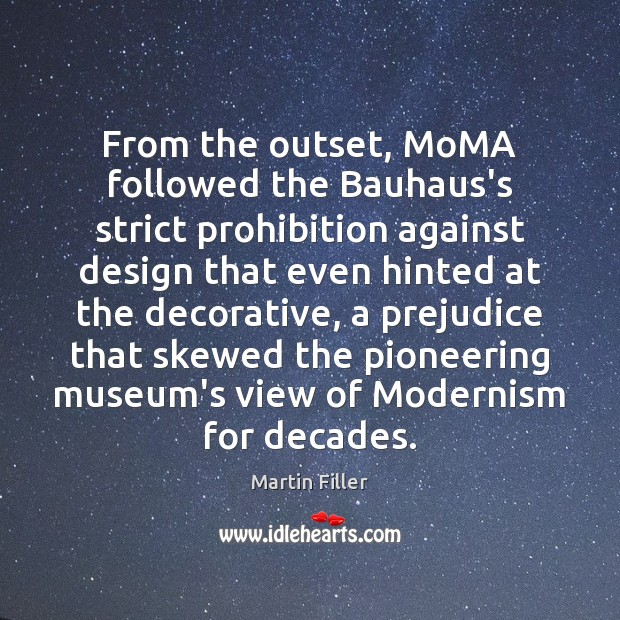 Image, From the outset, MoMA followed the Bauhaus's strict prohibition against design that
