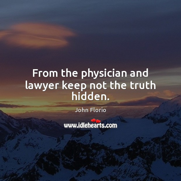 From the physician and lawyer keep not the truth hidden. Image