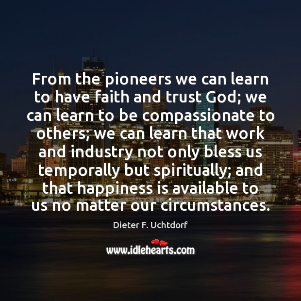 From the pioneers we can learn to have faith and trust God; Image