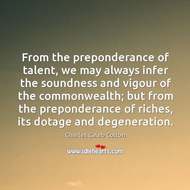 From the preponderance of talent, we may always infer the soundness and Image