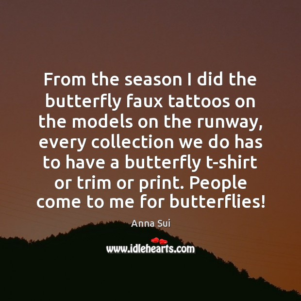 From the season I did the butterfly faux tattoos on the models Image