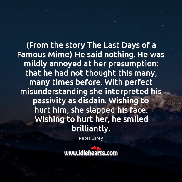 (From the story The Last Days of a Famous Mime) He said Misunderstanding Quotes Image